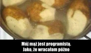 Mąż programista gotuje ziemniaki…