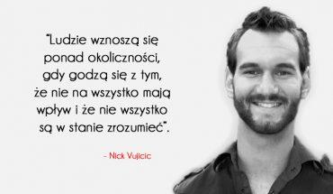 Cytaty Nicka Vujicica, które inspirują i motywują do działania!