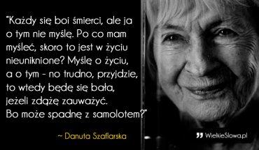10 złotych myśli Danuty Szaflarskiej, które są trafnymi wskazówkami, jak żyć. Przeczytajcie koniecznie!