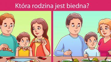 Która rodzina jest biedna? Dobrze się zastanów, bo ta zagadka jest bardzo podchwytliwa! Niesie też pewne przesłanie